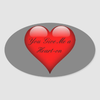 Heart You Give Me a Heart-on Oval Sticker