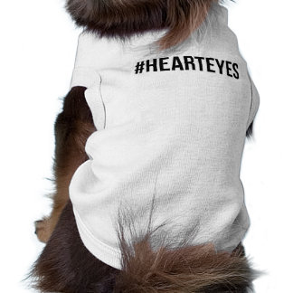 """#hearteyes"" dog shirt"