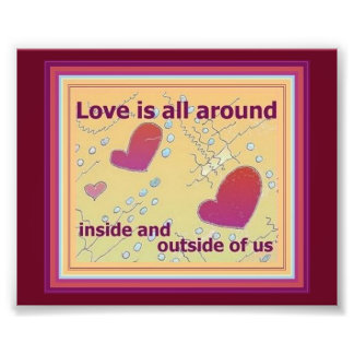 Hearts Art with Love is All Around Quote Photographic Print