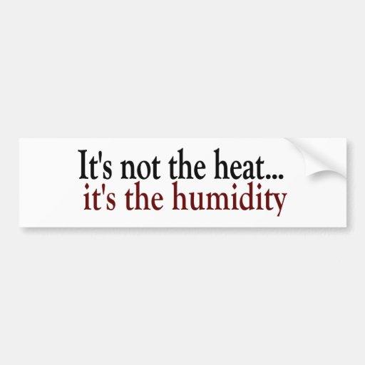 Heat Humidity Bumper Sticker