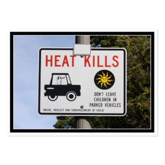 HEAT KILLS - Don t leave children in parked cars Business Card Template