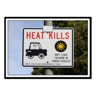 HEAT KILLS - Don't leave children in parked cars Business Card Template