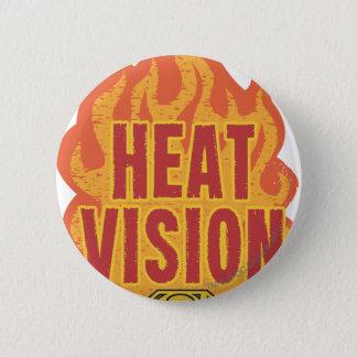 Heat Vision 6 Cm Round Badge