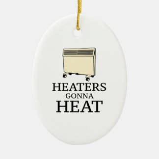 Heaters Gonna Heat Christmas Ornament