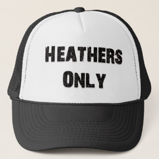 Heathers Only Cap