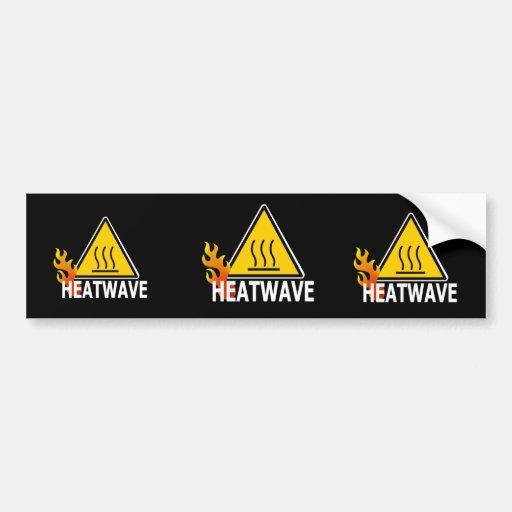 Heatwave - Heat Wave Warning Sign Bumper Stickers