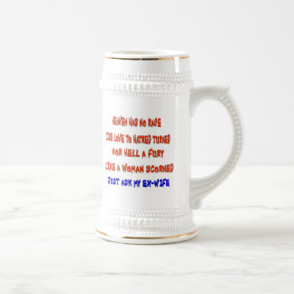 """Heaven has no rage like love to hatred turned "", 18 Oz Beer Stein"