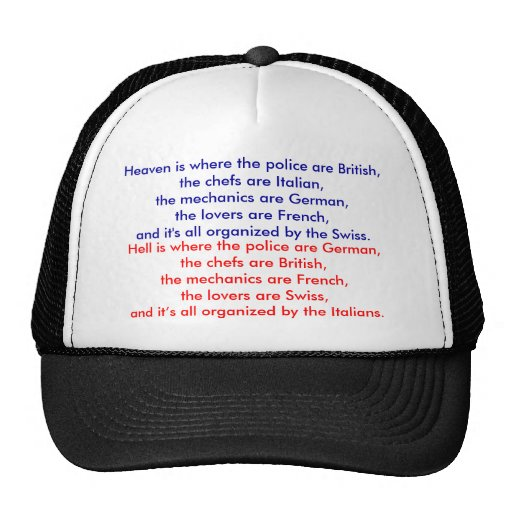 Heaven is where the police are British, the che... Trucker Hats