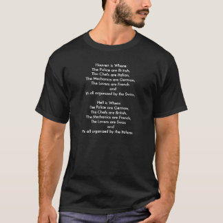 Heaven is Where:The Police are British,The Chef... T-Shirt