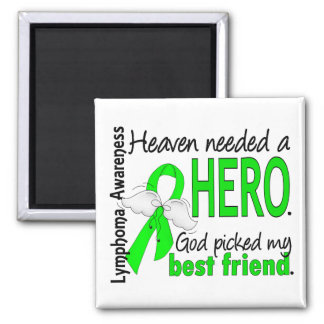 Heaven Needed a Hero Best Friend Lymphoma Refrigerator Magnet