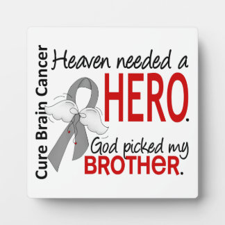 Heaven Needed a Hero Brain Cancer Brother Plaques