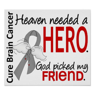 Heaven Needed a Hero Brain Cancer Friend Posters