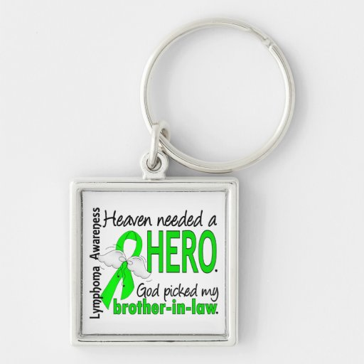 Heaven Needed a Hero Brother-In-Law Lymphoma Key Chains