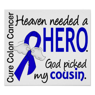 Heaven Needed a Hero Colon Cancer Cousin Posters