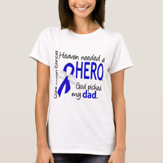 Heaven Needed a Hero Colon Cancer Dad T-Shirt