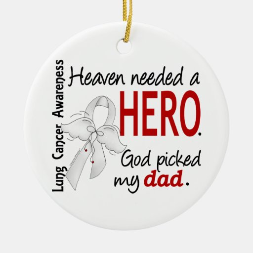 Heaven Needed a Hero Dad Lung Cancer Christmas Ornaments