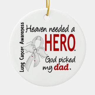 Heaven Needed a Hero Dad Lung Cancer Round Ceramic Decoration