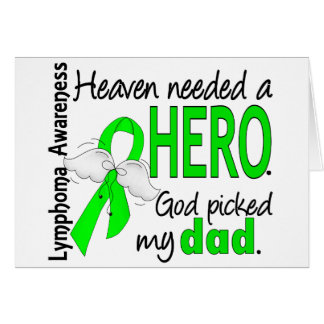 Heaven Needed a Hero Dad Lymphoma Greeting Card
