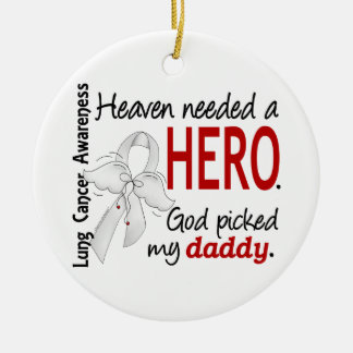 Heaven Needed A Hero Daddy Lung Cancer Christmas Ornament