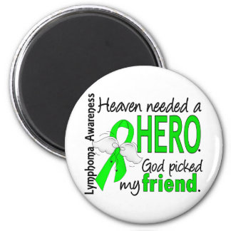 Heaven Needed a Hero Friend Lymphoma Refrigerator Magnets