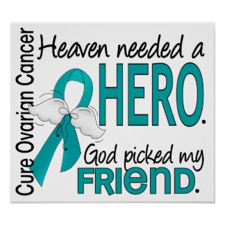 Heaven Needed a Hero Friend Ovarian Cancer Poster
