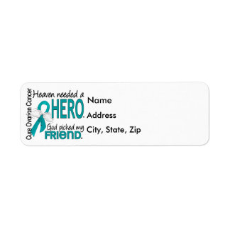 Heaven Needed a Hero Friend Ovarian Cancer Return Address Label