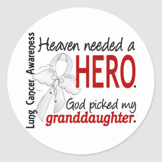 Heaven Needed a Hero Granddaughter Lung Cancer Round Sticker