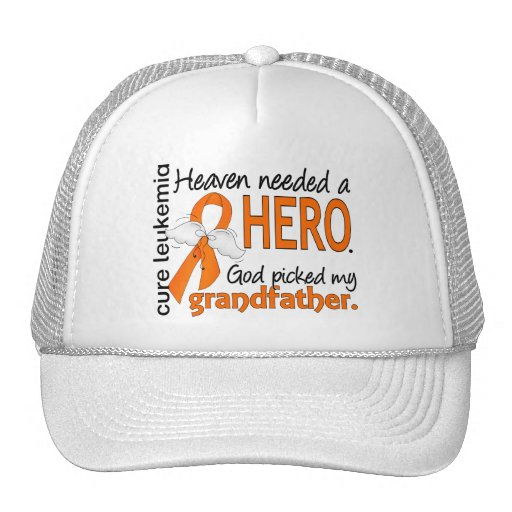 Heaven Needed a Hero Grandfather Leukemia Trucker Hats