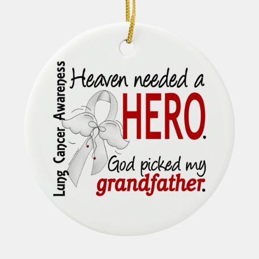 Heaven Needed a Hero Grandfather Lung Cancer Ornament