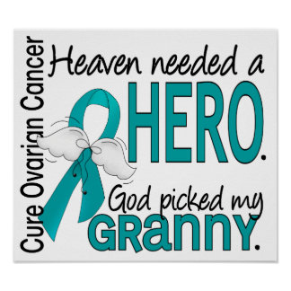 Heaven Needed a Hero Granny Ovarian Cancer Poster