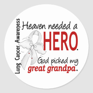 Heaven Needed a Hero Great Grandpa Lung Cancer Round Sticker