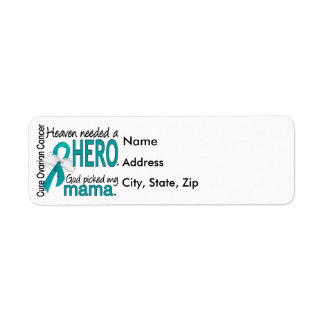 Heaven Needed a Hero Mama Ovarian Cancer Return Address Label