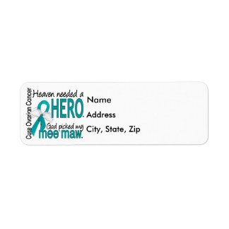 Heaven Needed a Hero Mee Maw Ovarian Cancer Return Address Label