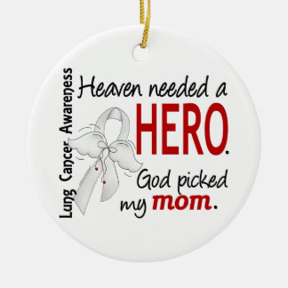 Heaven Needed A Hero Mom Lung Cancer Round Ceramic Decoration