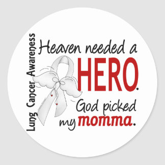 Heaven Needed A Hero Momma Lung Cancer Round Sticker