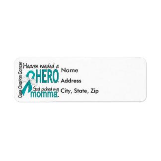 Heaven Needed a Hero Momma Ovarian Cancer Return Address Label