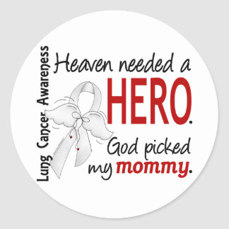 Heaven Needed A Hero Mommy Lung Cancer Round Sticker