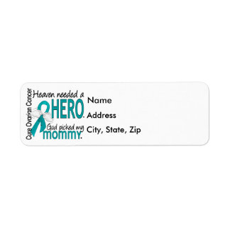Heaven Needed a Hero Mommy Ovarian Cancer Return Address Label
