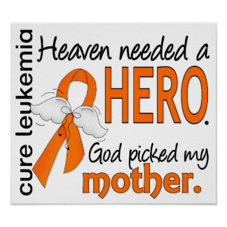 Heaven Needed a Hero Mother Leukemia Poster