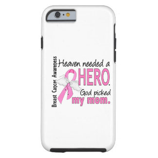 Heaven Needed A Hero Mum Breast Cancer Tough iPhone 6 Case