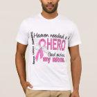 Heaven Needed A Hero Mum Breast Cancer T-Shirt