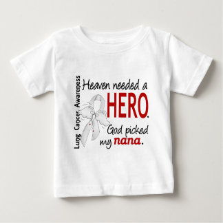 Heaven Needed A Hero Nana Lung Cancer Baby T-Shirt