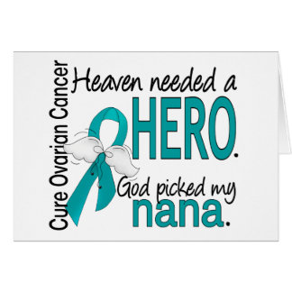 Heaven Needed a Hero Nana Ovarian Cancer Greeting Card