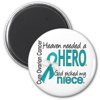 Heaven Needed a Hero Niece Ovarian Cancer Refrigerator Magnet