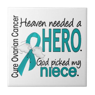 Heaven Needed a Hero Niece Ovarian Cancer Tile