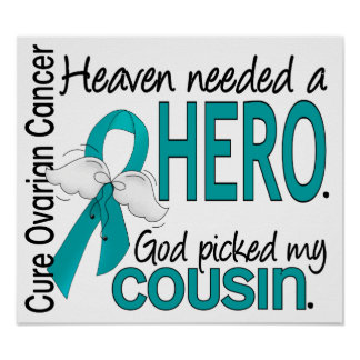 Heaven Needed a Hero Ovarian Cancer Cousin Print