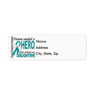 Heaven Needed a Hero Ovarian Cancer Daughter Return Address Label
