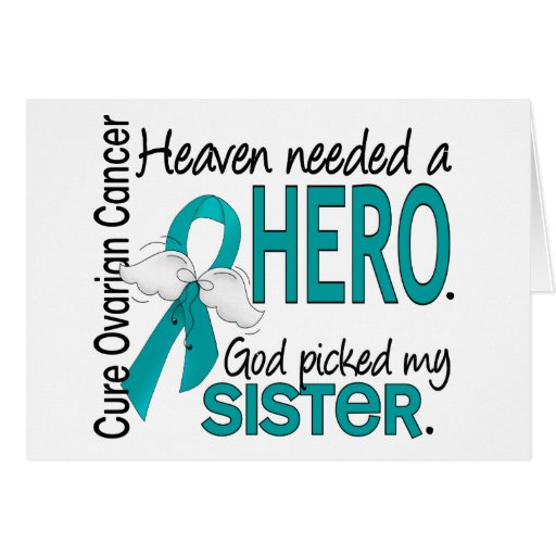 Heaven Needed a Hero Sister Ovarian Cancer Greeting Cards