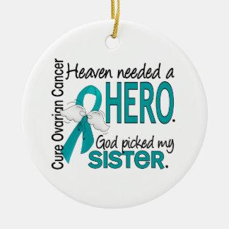 Heaven Needed a Hero Sister Ovarian Cancer Christmas Ornament