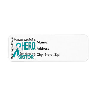 Heaven Needed a Hero Sister Ovarian Cancer Return Address Label